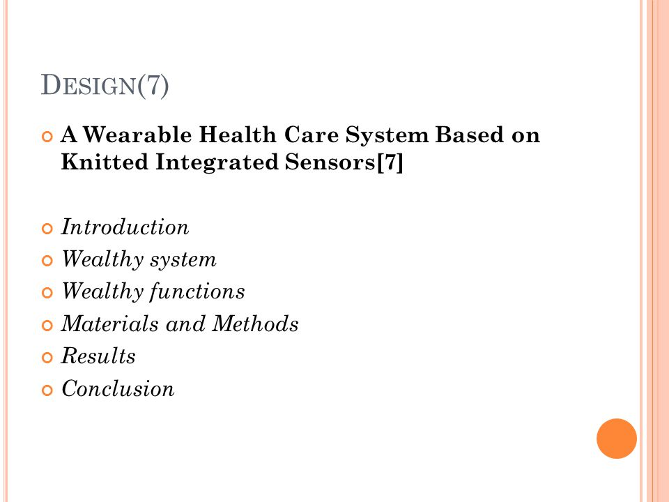 Design(7) A Wearable Health Care System Based on Knitted Integrated Sensors[7] Introduction. Wealthy system.